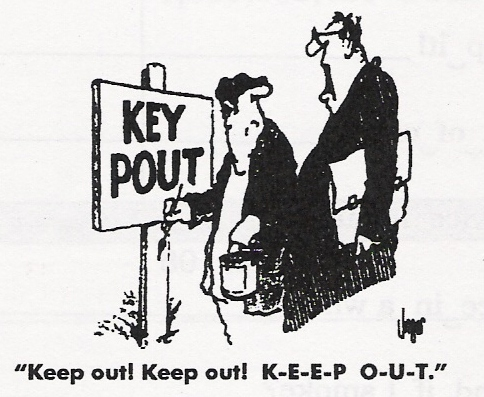 """""""Keep out"""" is really pronounced """"key pout""""!"""